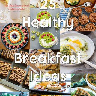 25 Healthy Breakfast Ideas for an Inspired Menu Plan